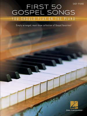 First 50 Gospel Songs You Should Play on Piano