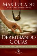 Derrubando Golias: Descubra como superar os maiores obstáculos de sua vida by Max Lucado