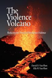 The Violence Volcano: Reducing the Threat of Workplace Violence