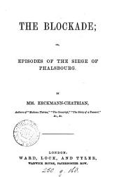 The blockade; or, Episodes of the siege of Phalsbourg, by mm. Erckmann-Chatrian