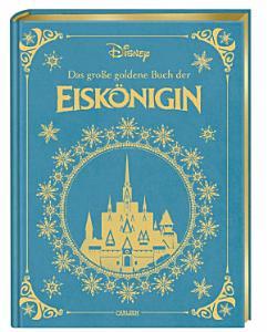 Disney  Das gro  e goldene Buch der Eisk  nigin PDF