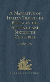 A Narrative of Italian Travels in Persia in the Fifteenth and Sixteenth Centuries