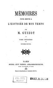 Mémoires pour servir à l'histoire de mon temps: Volume1;Volume3