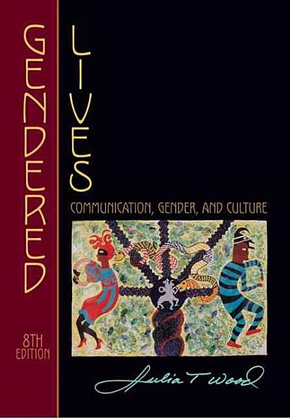 Gendered Lives: Communication, Gender, and Culture, 8th