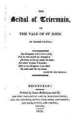 The bridal of Triermain, or The vale of St John [by sir W. Scott. In verse].