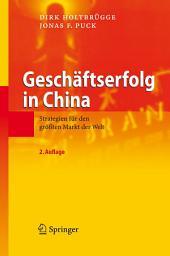 Geschäftserfolg in China: Strategien für den größten Markt der Welt, Ausgabe 2