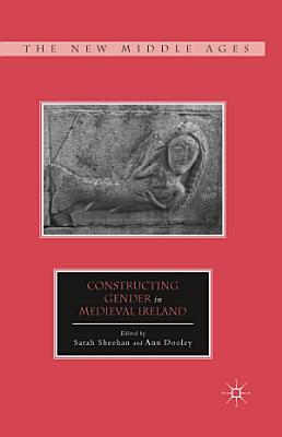 Constructing Gender in Medieval Ireland PDF
