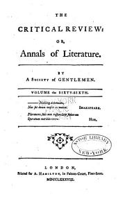 The Critical Review, Or, Annals of Literature: Volume 66