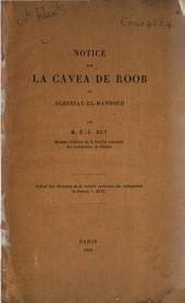 Notice sur la Cavea de Roob ou Scheriat-el-Mandour