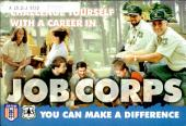Challenge yourself with a career in JOB CORPS: you can make a difference