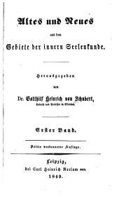 Altes und Neues: aus dem Gebiet der innren Seelenkunde, Bände 1-2