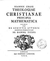Ioannis Craig Theologiae Christianae Principia Mathematica
