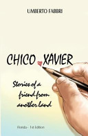 Chico Xavier   Stories of a Friend from Another Land PDF