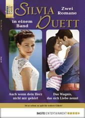 Silvia-Duett - Folge 18: Auch wenn dein Herz nicht mir gehört/Das Wagnis, das sich Liebe nennt