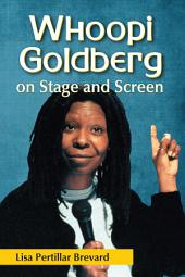 Whoopi Goldberg on Stage and Screen