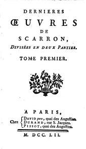 Dernieres oeuvres de Scarron: divisées en deux parties, Volume3