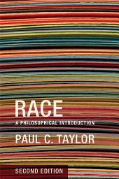 Race: A Philosophical Introduction, Edition 2