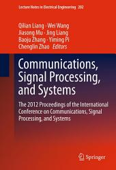 Communications, Signal Processing, and Systems: The 2012 Proceedings of the International Conference on Communications, Signal Processing, and Systems
