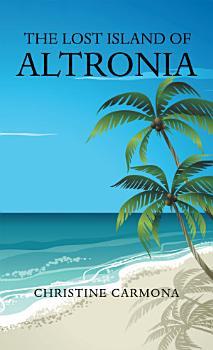 The Lost Island of Altronia PDF