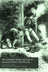 The Complete Works and Life of Laurence Sterne: The life and opinions of Tristram Shandy