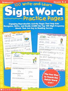100 Write and Learn Sight Word Practice Pages  Grades K 2 Book