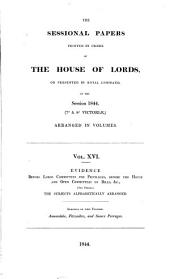 THE SESSIONAL PAPERS PRINTED BY ORDER OF THE HOUSE OF LORDS OR PRESENTED BY ROYAL COMMAND IN THE SESSION 1844