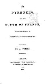 The Pyrenees, and the South of France: During the Months of November and December 1822