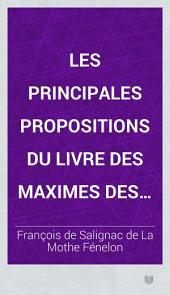 Les principales propositions du livre des Maximes des saints justifiées par des expressions plus fortes des SS. auteurs