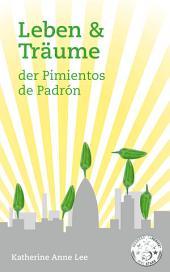 Leben & Träume Der Pimientos De Padron
