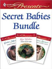 Secret Babies Bundle: Liam's Secret Son\Their Secret Baby\The Italian's Secret Child