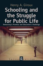 Schooling and the Struggle for Public Life: Democracy's Promise and Education's Challenge, Edition 2
