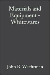 Materials and Equipment - Whitewares: Ceramic Engineering and Science Proceedings, Volume 10, Issues 1-2
