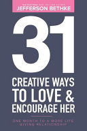 31 Creative Ways To Love and Encourage Her  One Month To a More Life Giving Relationship  31 Day Challenge  Book