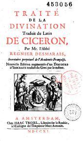 Traité de la divination de Cicéron traduit du latin par Mr l'abbé Regnier Desmarais,...