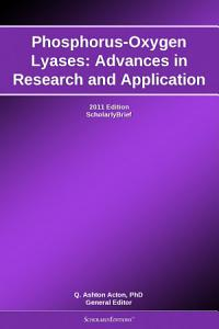 Phosphorus Oxygen Lyases  Advances in Research and Application  2011 Edition PDF