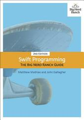 Swift Programming: The Big Nerd Ranch Guide, Edition 2