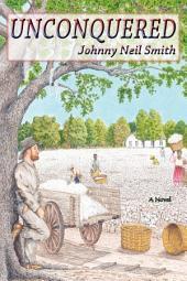 Unconquered: A Novel of the Post-Civil War
