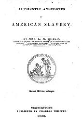 Authentic Anecdotes of American Slavery: Issue 1