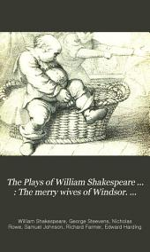 The Plays of William Shakespeare ...: The merry wives of Windsor. Twelfth night. Measure for measure. Much ado about nothing