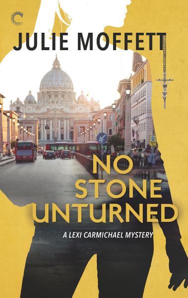 Download No Stone Unturned  A Lexi Carmichael Mystery  Book Eleven Book