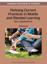 Refining Current Practices in Mobile and Blended Learning  New Applications PDF