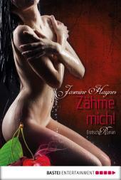 Zähme mich!: Erotischer Roman
