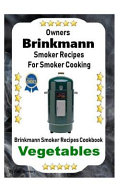 Owners Brinkmann Smoker Recipes for Smoker Cooking
