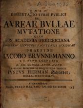 Dissertatio Iuris Publici De Aureae Bullae Mutatione