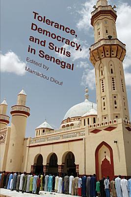 Tolerance  Democracy  and Sufis in Senegal