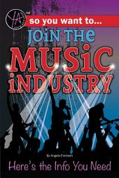 So You Want to Join the Music Industry: Here's the Info You Need