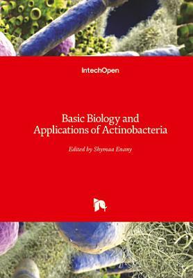 Basic Biology and Applications of Actinobacteria