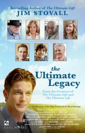 The Ultimate Legacy: From the Creators of The Ultimate Gift and The Ultimate Life