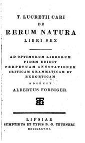De rerum natura libri VI. Ad optimorum librorum fidem edidit ... Albertus Forbiger