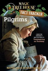 Pilgrims: A Nonfiction Companion to Magic Tree House #27: Thanksgiving on Thursday